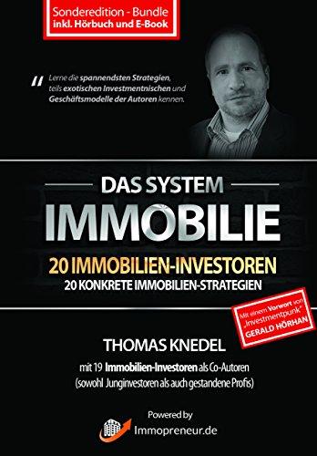 Das System Immobilie – 20 Immobilien-Investoren, 20 konkrete Immobilien-Strategien (inkl. Hörbuch und E-Book)
