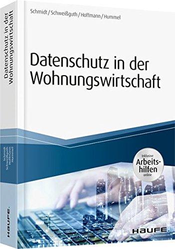 Datenschutz in der Wohnungswirtschaft – inkl. Arbeitshilfen online (Haufe Fachbuch)