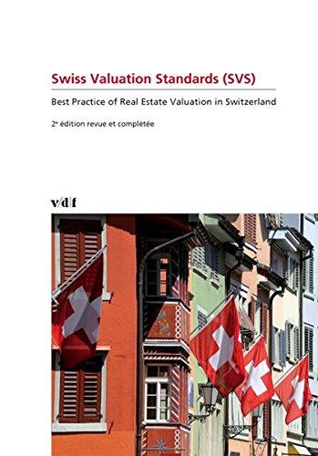 Swiss Valuation Standards: Best Practice of Real Estate Valuation in Switzerland