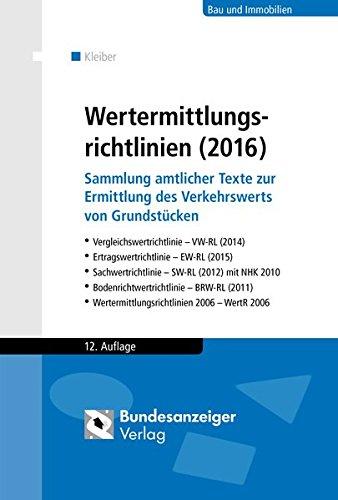 Wertermittlungsrichtlinien (2016): Sammlung amtlicher Texte zur Ermittlung des Verkehrswerts von Grundstücken. Vergleichswertrichtlinie (2014). (2011), Wertermittlungsrichtlinien 2006