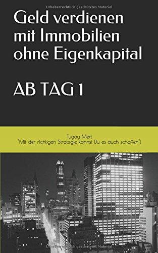 Geld verdienen mit Immobilien ohne Eigenkapital AB TAG 1