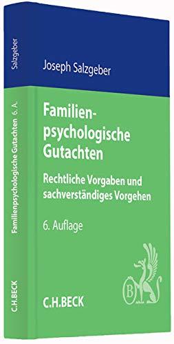 Familienpsychologische Gutachten: Rechtliche Vorgaben und sachverständiges Vorgehen (C. H. Beck Familienrecht)
