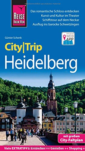 Reise Know-How CityTrip Heidelberg: Reiseführer mit Stadtplan und kostenloser Web-App