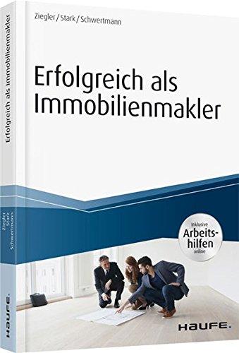 Erfolgreich als Immobilienmakler - inkl. Arbeitshilfen online (Haufe Fachbuch)